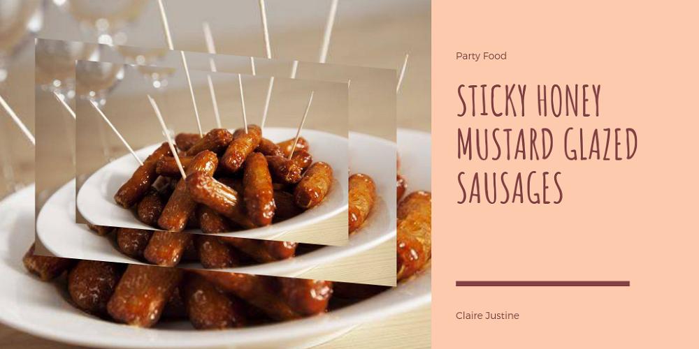 Sticky Honey Mustard Glazed Sausages