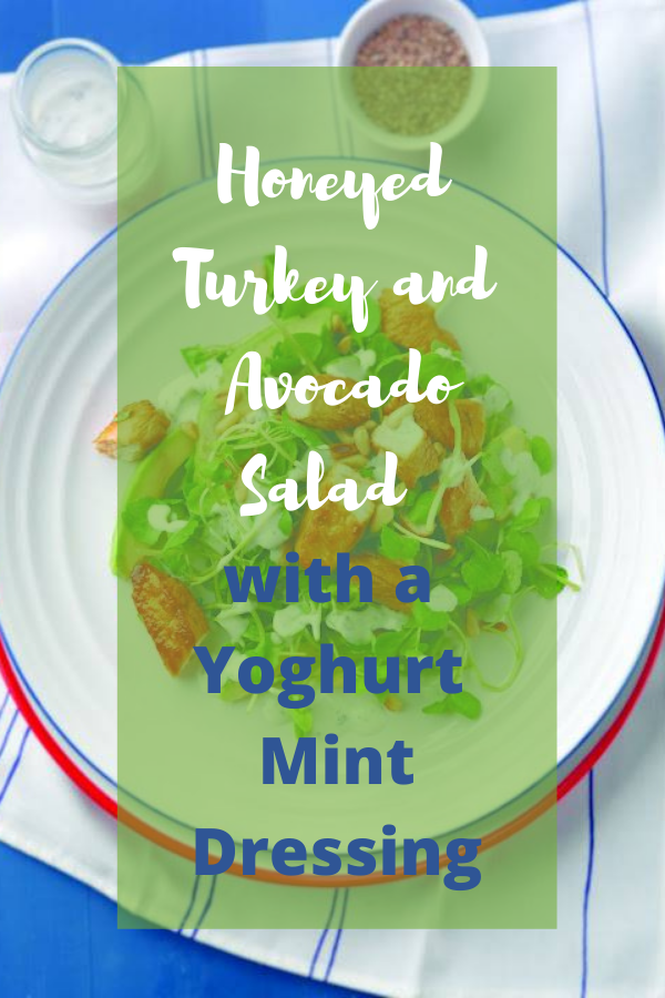 Honeyed Turkey and Avocado Salad with a Yoghurt Mint Dressing