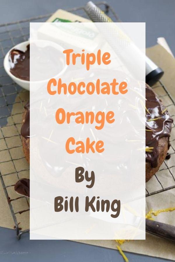 Triple Chocolate Orange Cake By Bill King