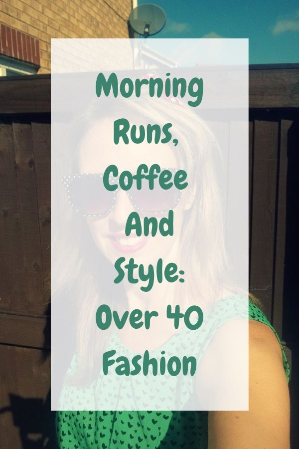 Morning Runs, Coffee And Style: Over 40 Fashion