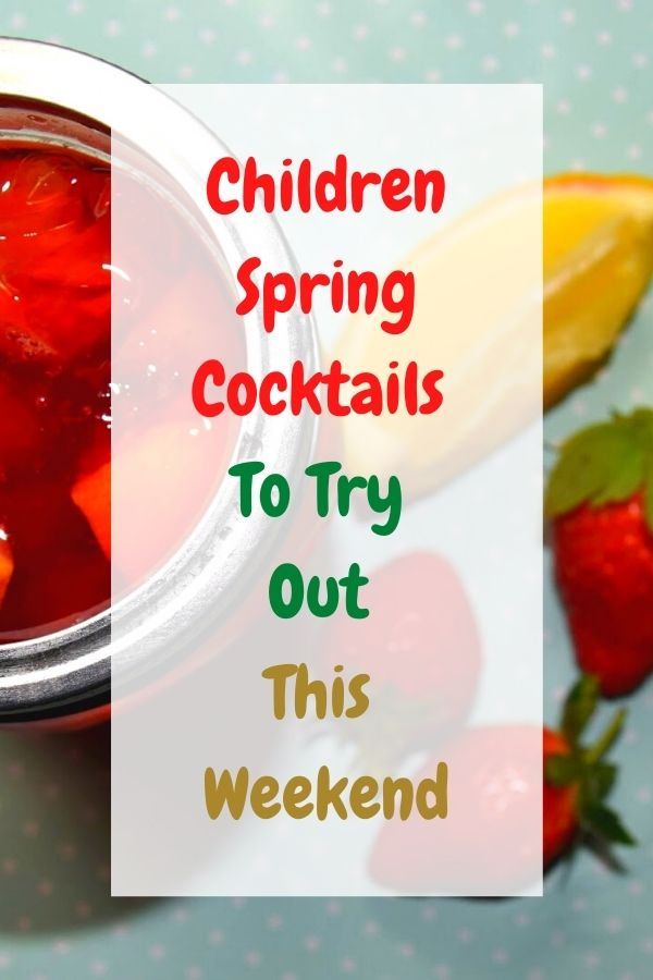 Children Spring Cocktails To Try Out This Weekend. Hi friends, how has your week been? Are you ready for the weekend? I know I am.