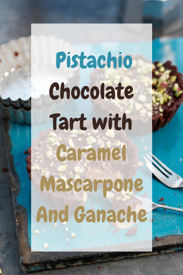 Pistachio Chocolate Tart with Caramel Mascarpone And Ganache...