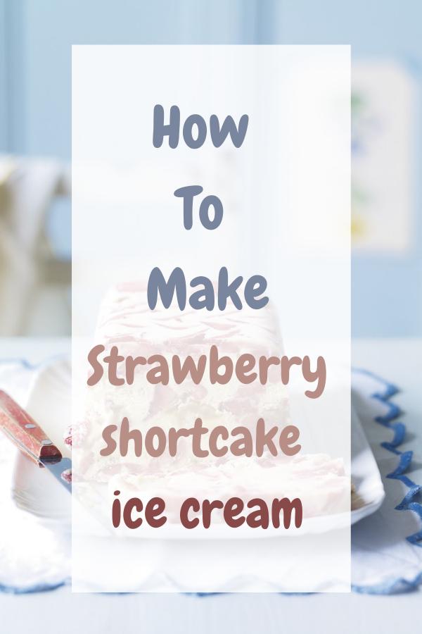 Strawberry shortcake ice cream.