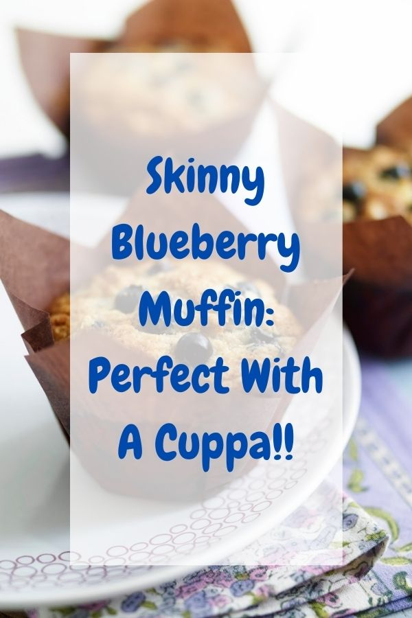 Skinny Blueberry Muffin: Perfect With A Cuppa!!