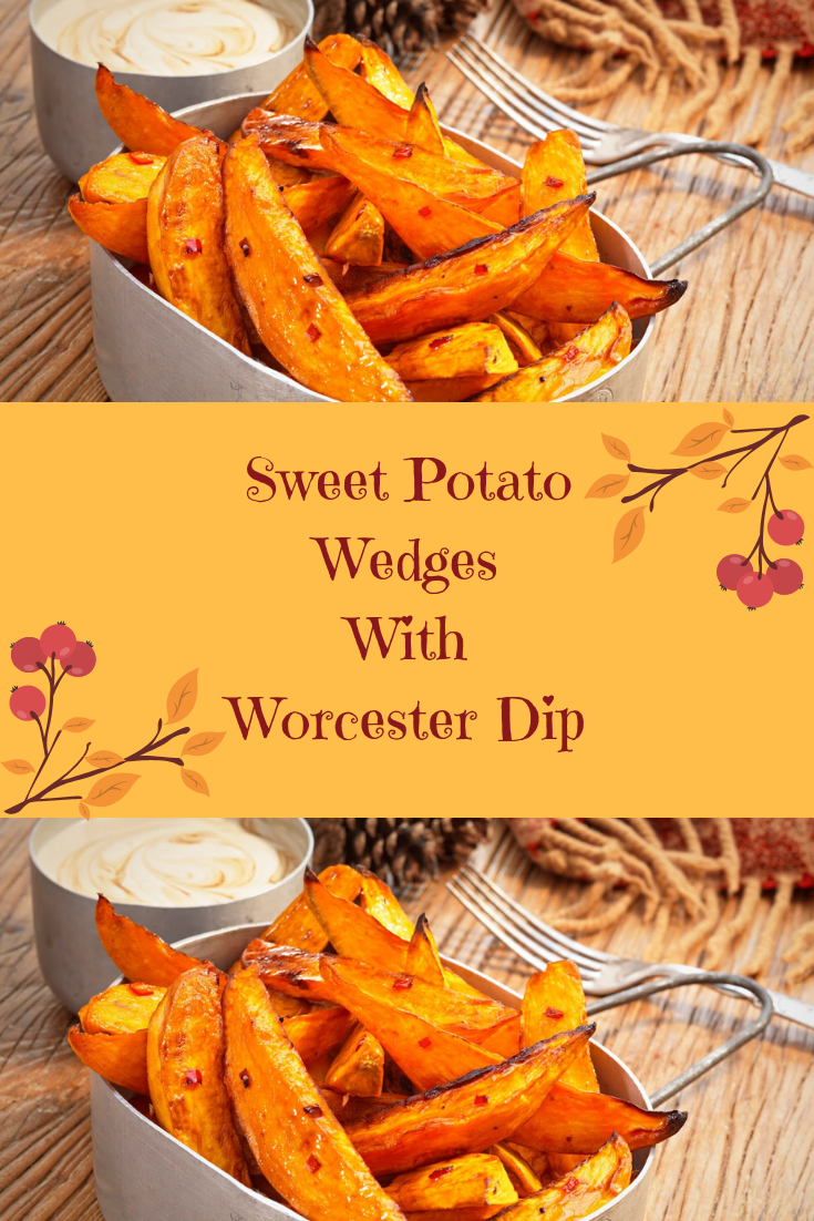 Sweet Potato Wedges With Worcester Dip