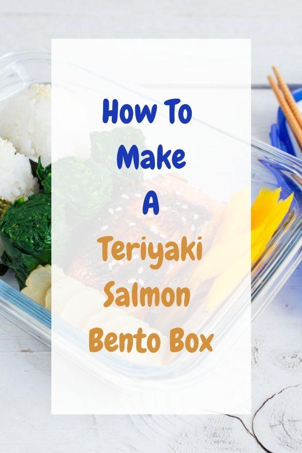 Teriyaki Salmon Bento Box For Your Lunch
