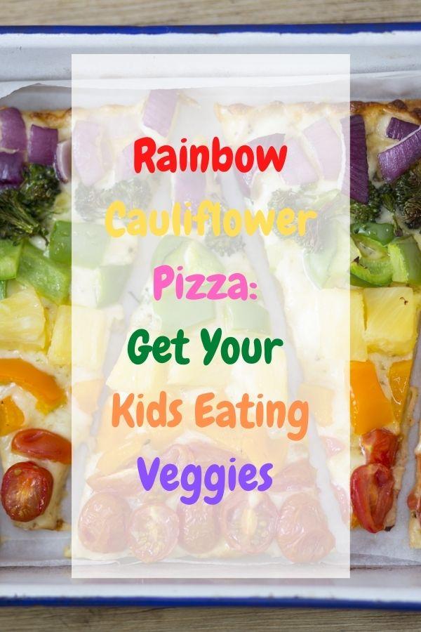Rainbow Cauliflower Pizza: Get Your Kids Eating Veggies