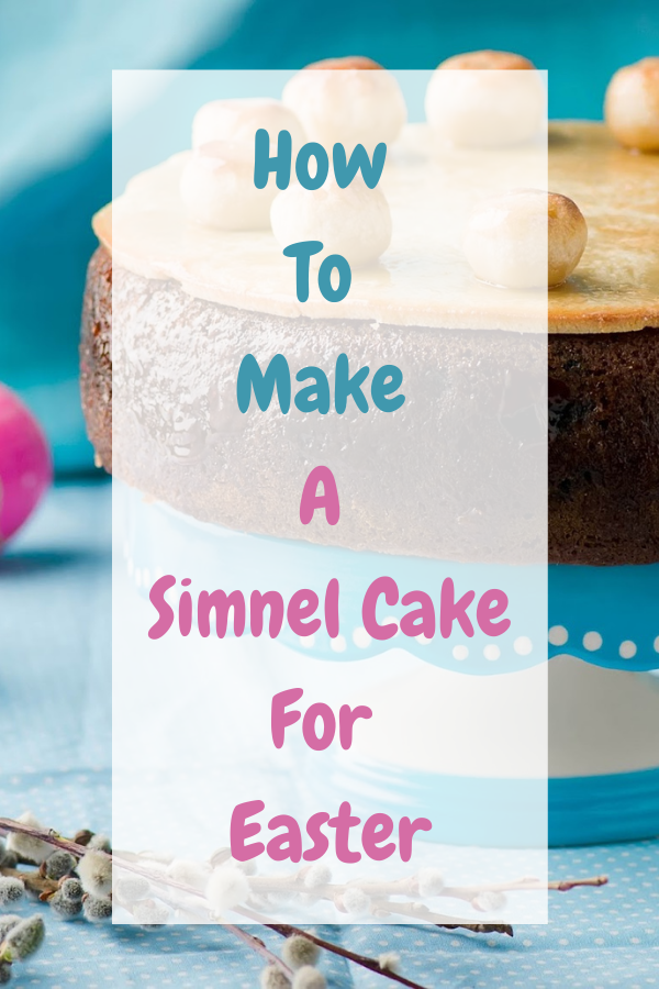 How To Make A Simnel Cake For Easter