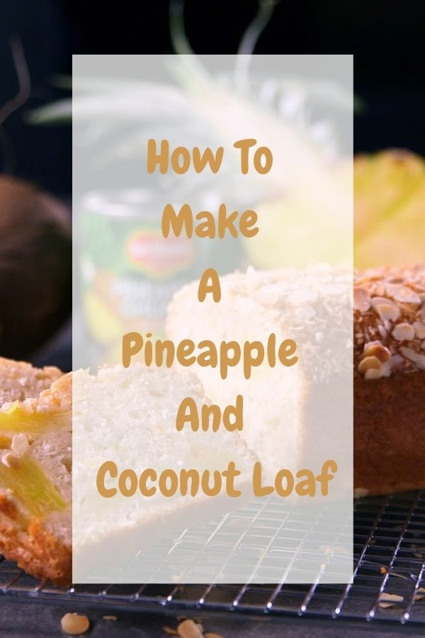 How To Make A Pineapple And Coconut Loaf