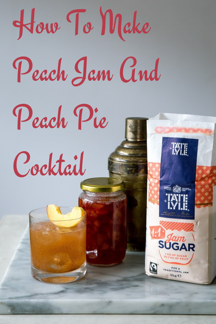 How To Make Peach Jam And Peach Pie Cocktail