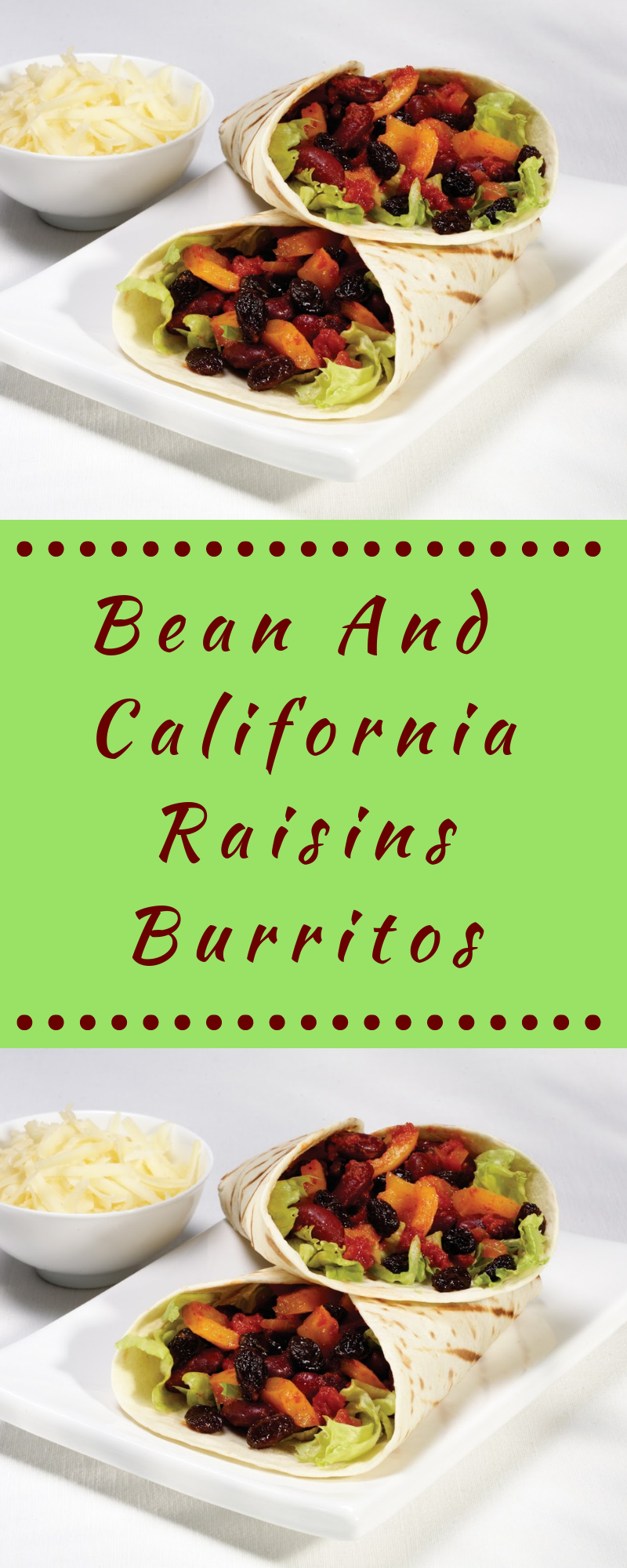 Bean And California Raisins Burritos