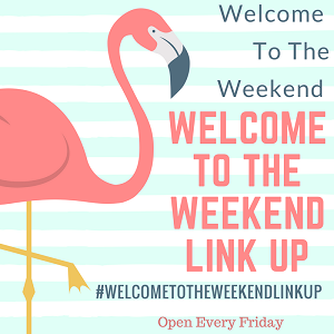 5 On Fry-day: Welcome To The Weekend Link Up #Linky
