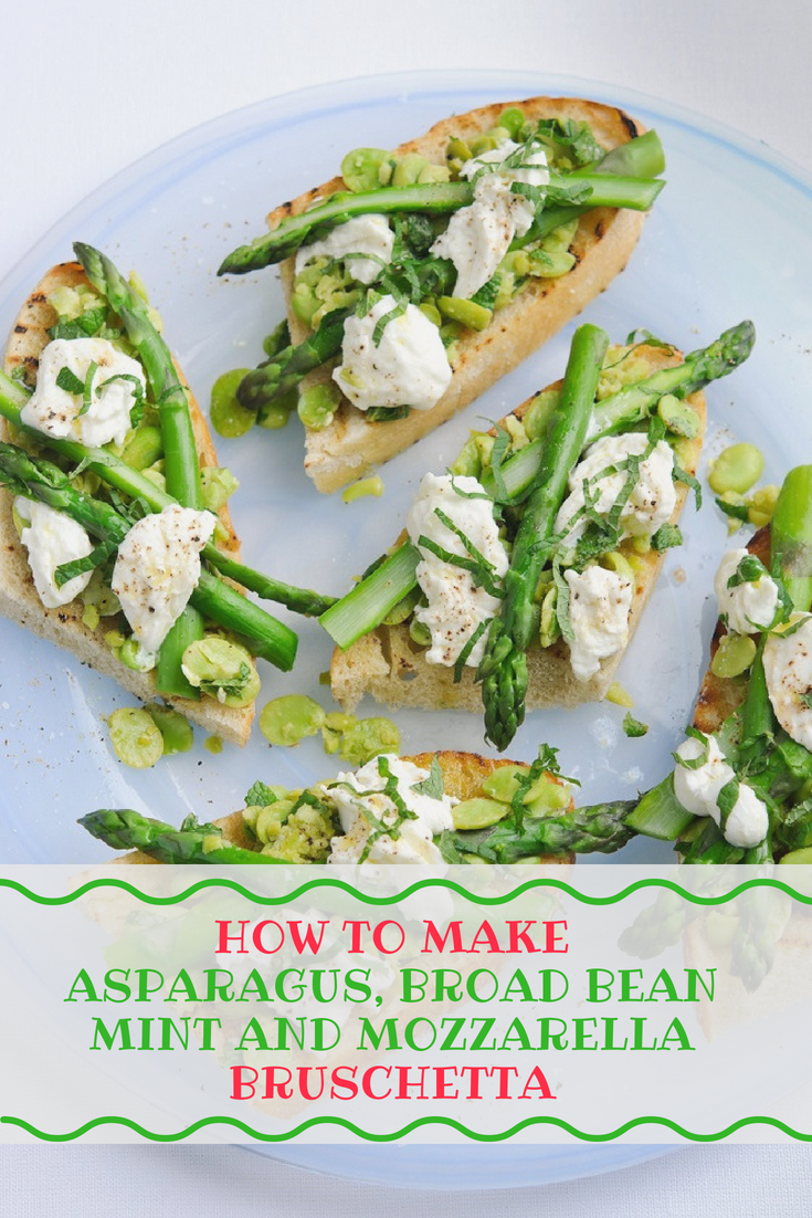 Asparagus, Broad Bean Mint and Mozzarella Bruschetta