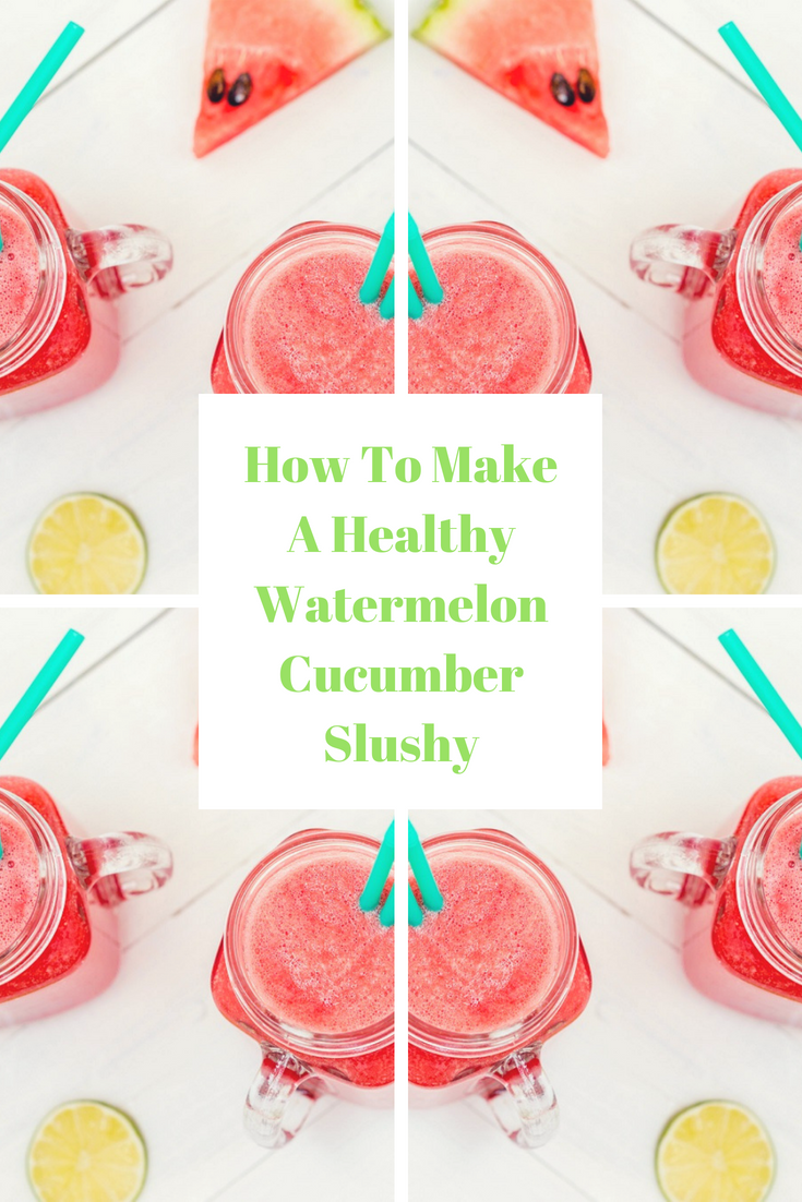 How To Make A Healthy Watermelon Cucumber Slushy