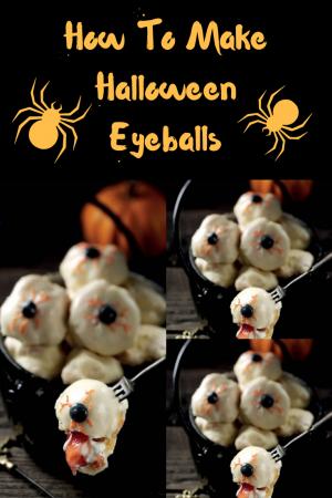 Halloween Eyeballs: Trick Or Treat Halloween Recipe