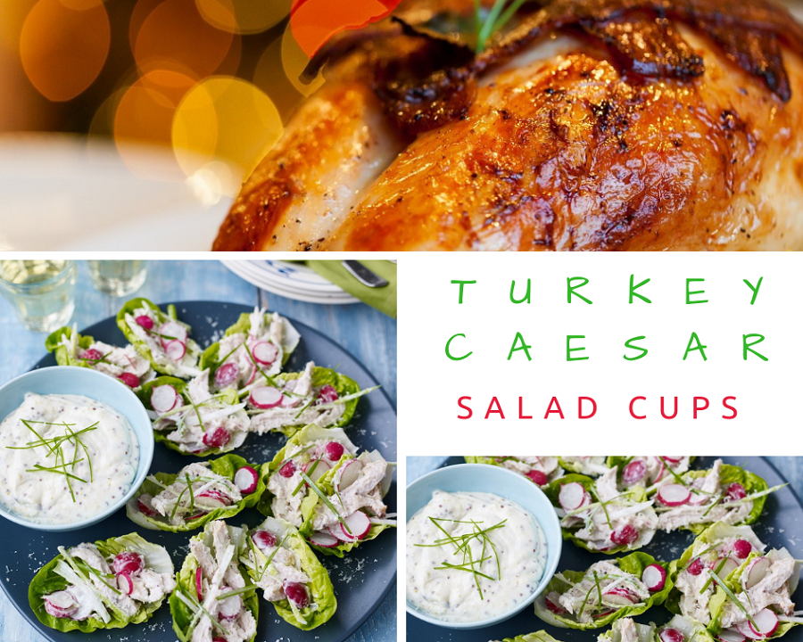 Turkey Caesar Salad Cups.