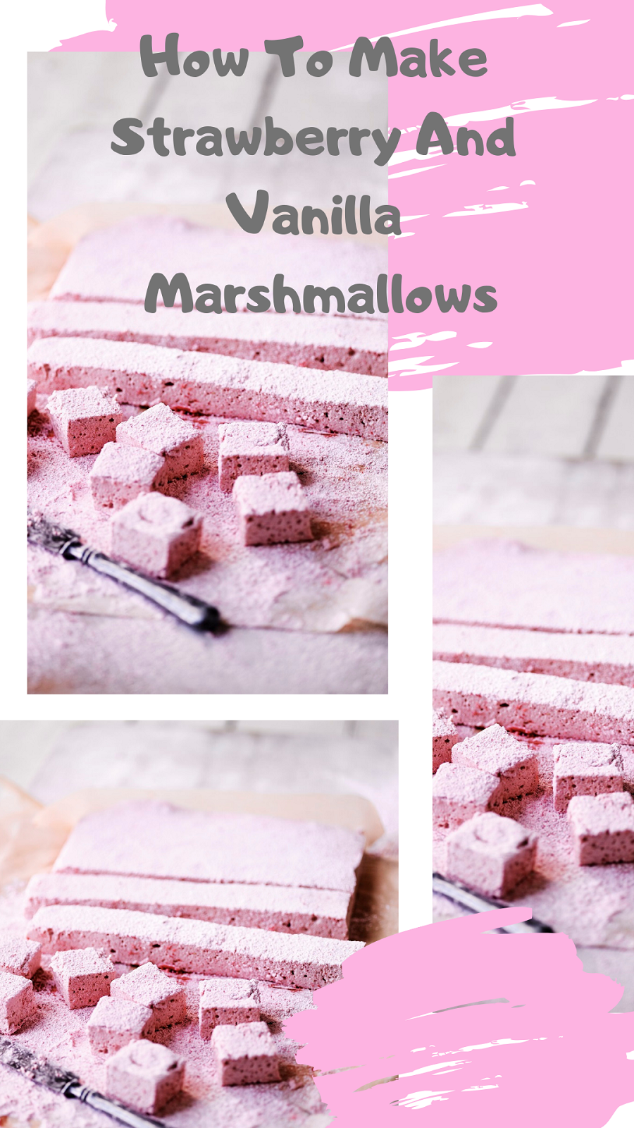 Strawberry And Vanilla Marshmallows
