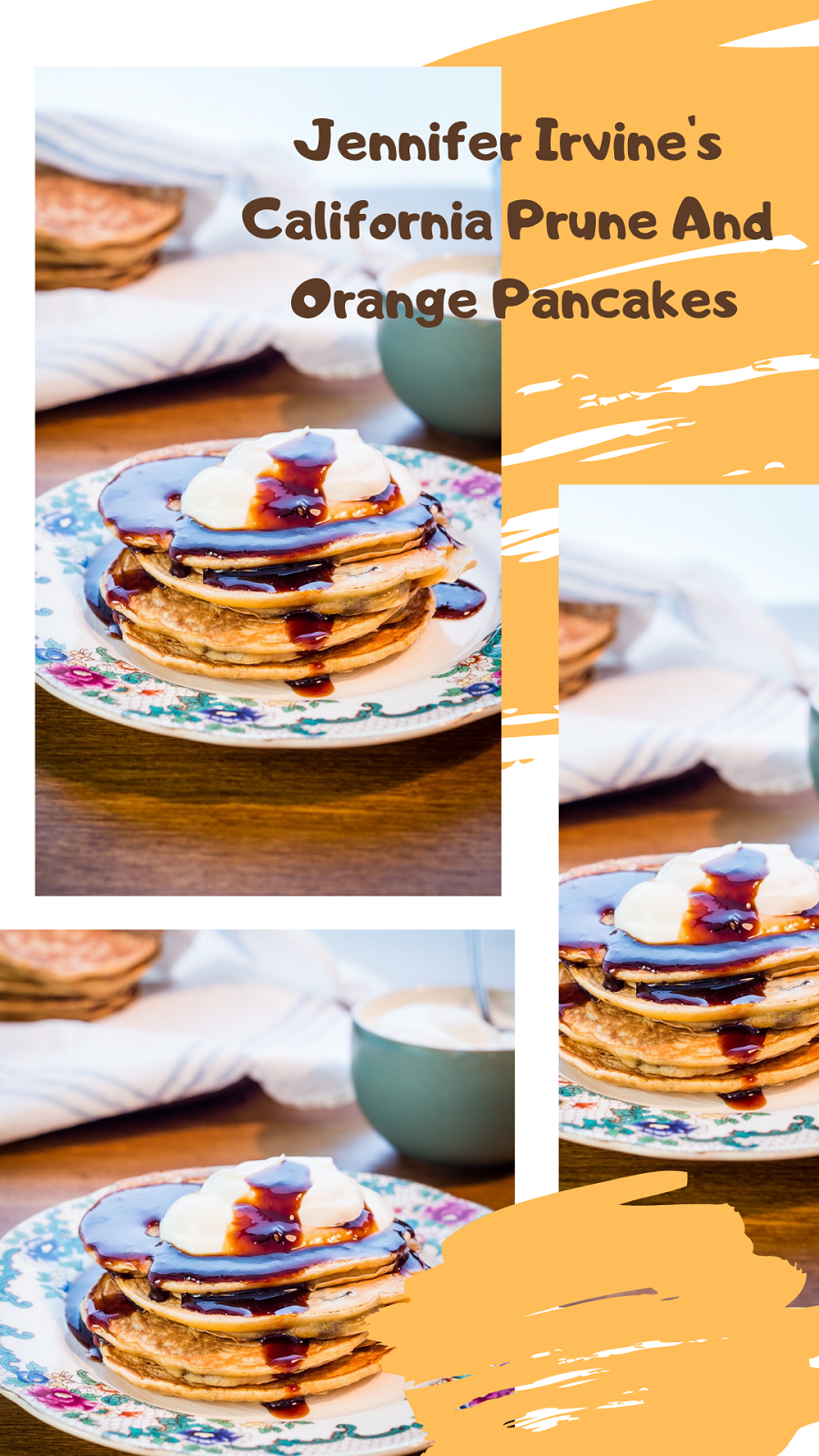 Jennifer Irvine's California Prune And Orange Pancakes