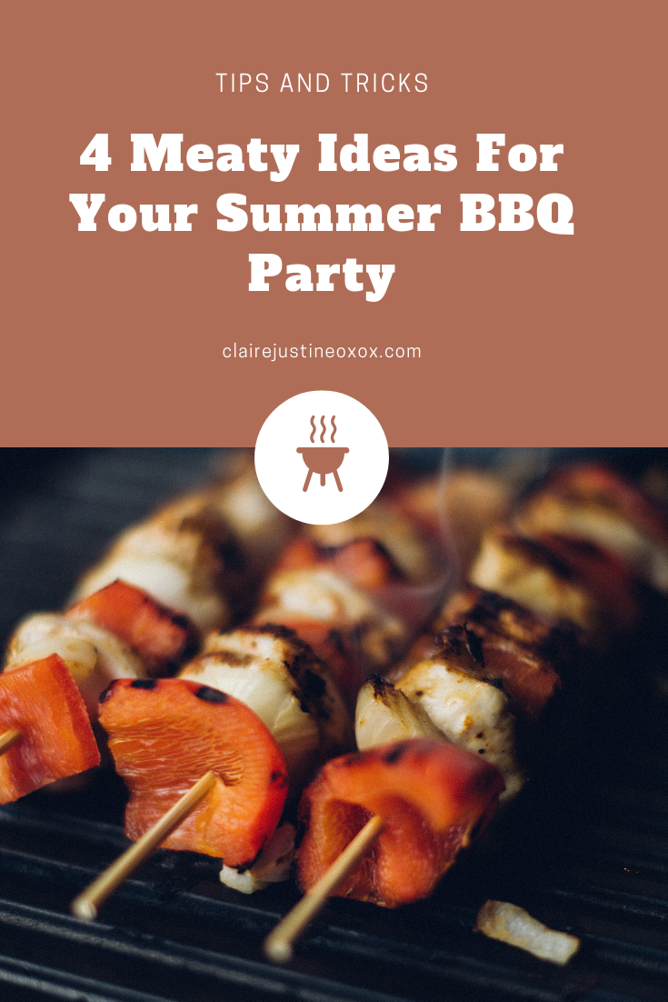 4 Meaty Ideas For Your Summer BBQ Party.