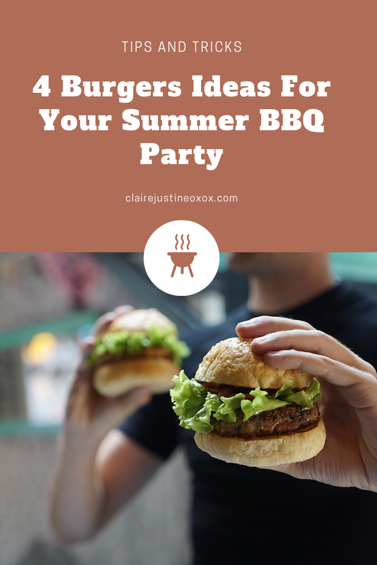4 Burgers Ideas For Your Summer BBQ Party