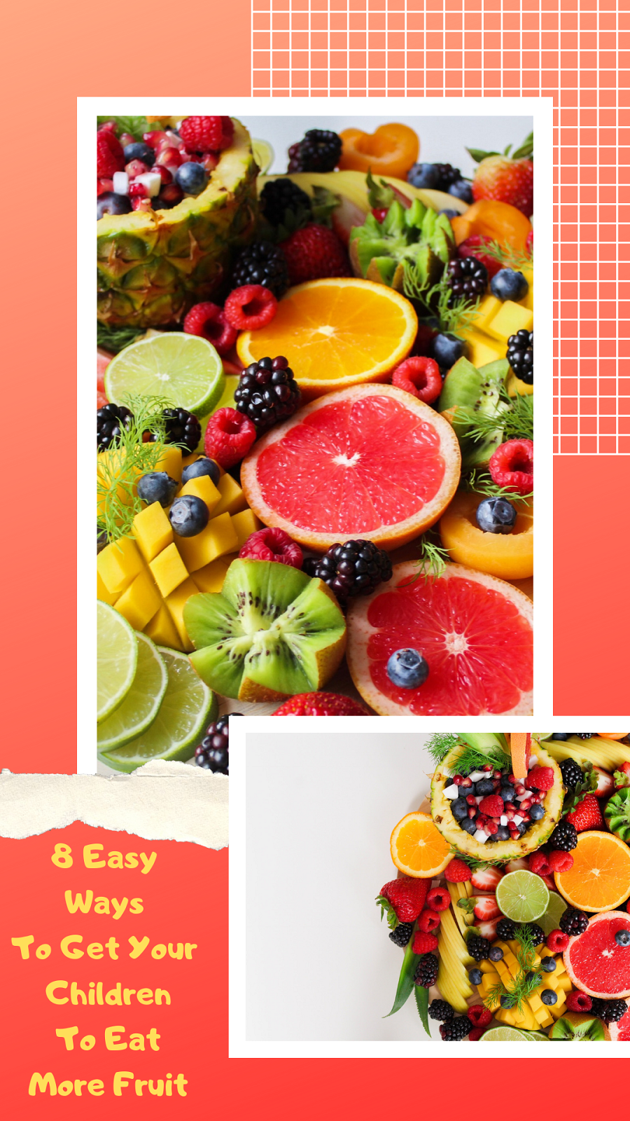 8 Easy Ways To Get Your Children To Eat More Fruit
