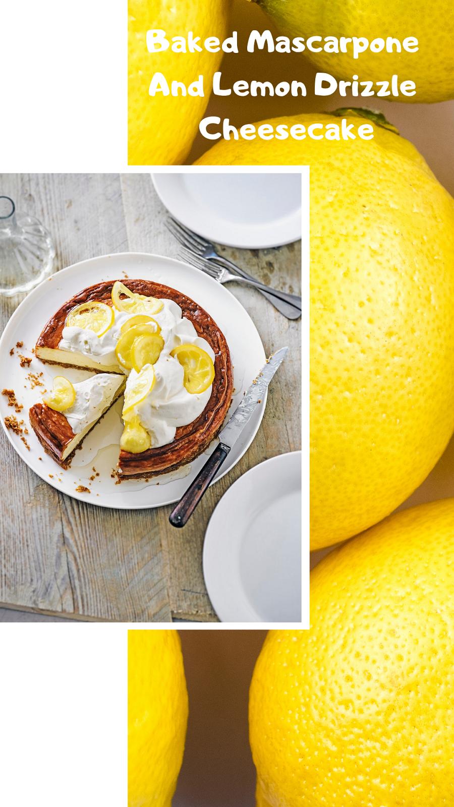Baked Mascarpone And Lemon Drizzle Cheesecake