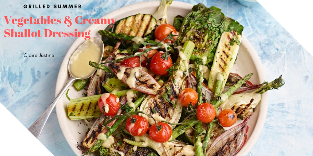 Grilled Summer Vegetables & Creamy Shallot Dressing