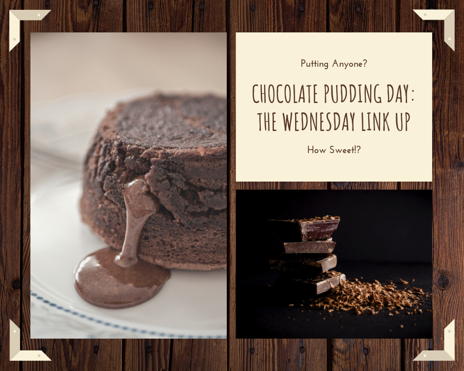 Chocolate Pudding Day: The Wednesday Link Up