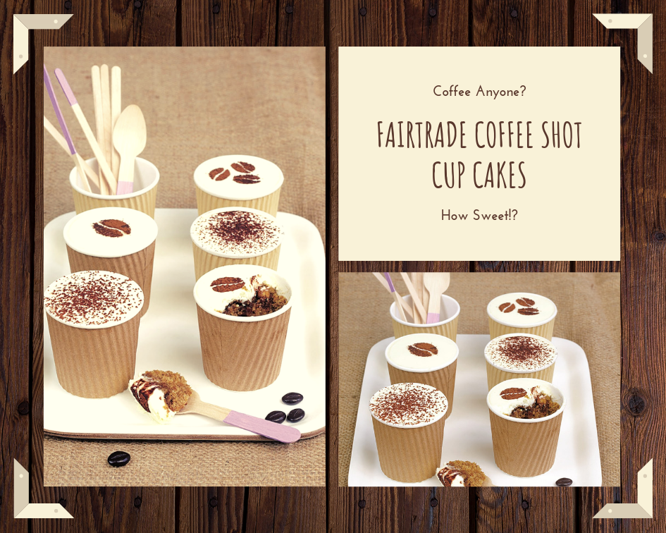 Fairtrade Coffee Shot Cup Cakes: How Sweet!?