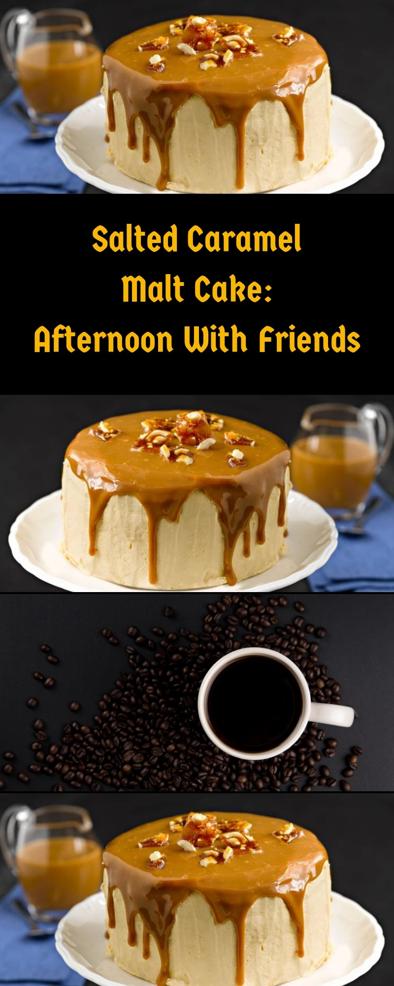 Salted Caramel Malt Cake: Afternoon With Friends