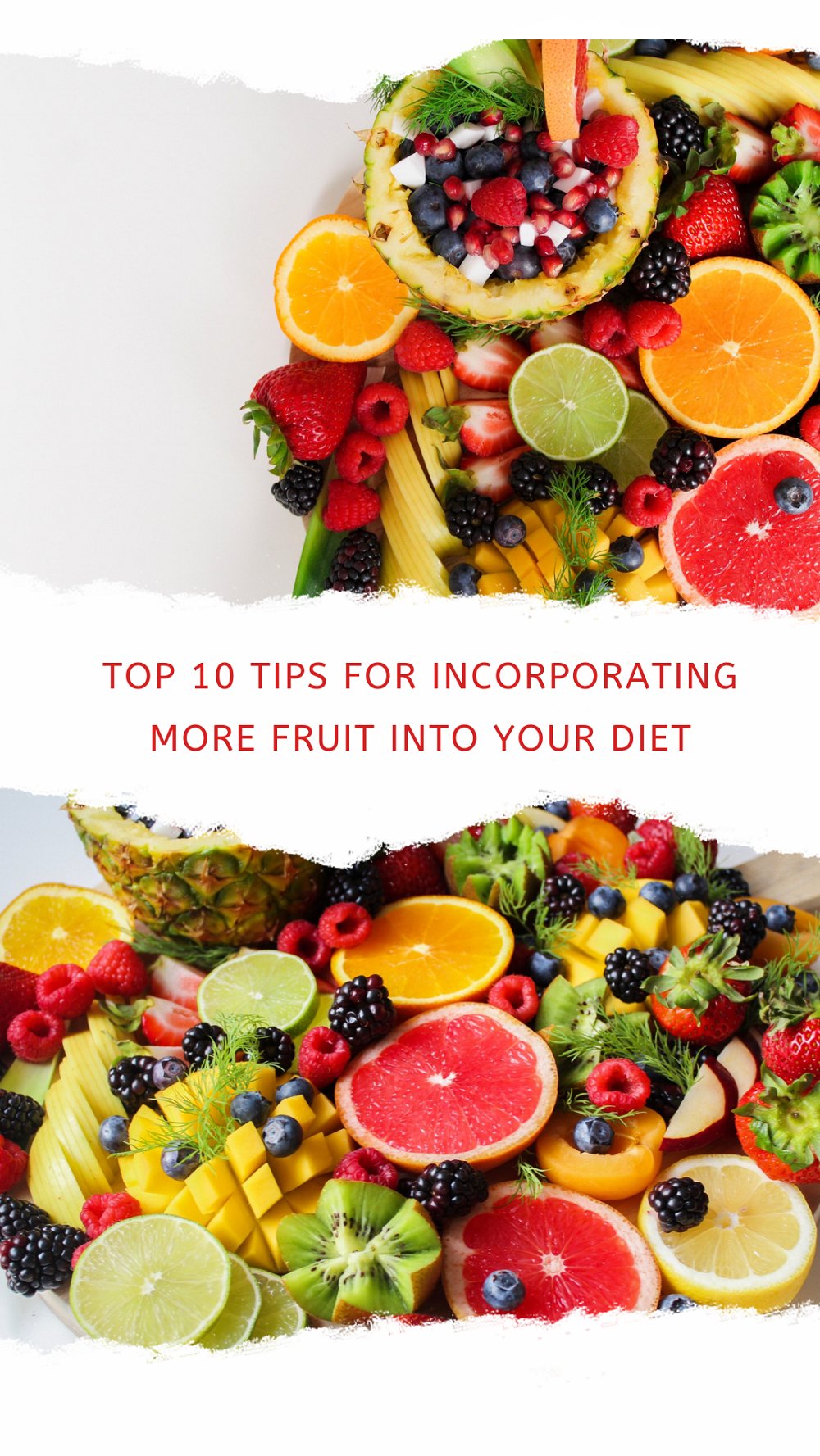 Top 10 Tips For Incorporating More Fruit Into Your Diet