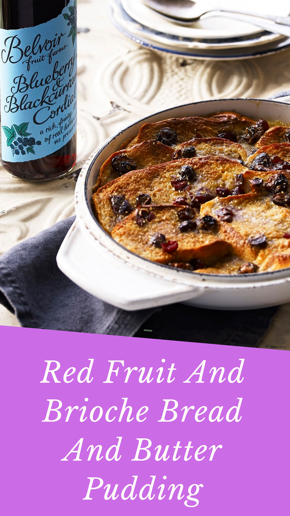 Red Fruit And Brioche Bread And Butter Pudding