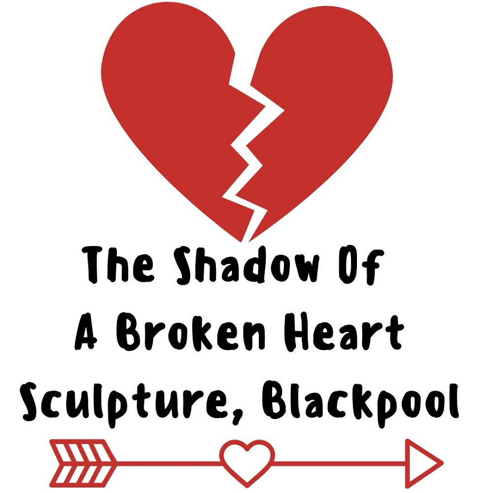 The Shadow Of A Broken Heart Sculpture, Blackpool