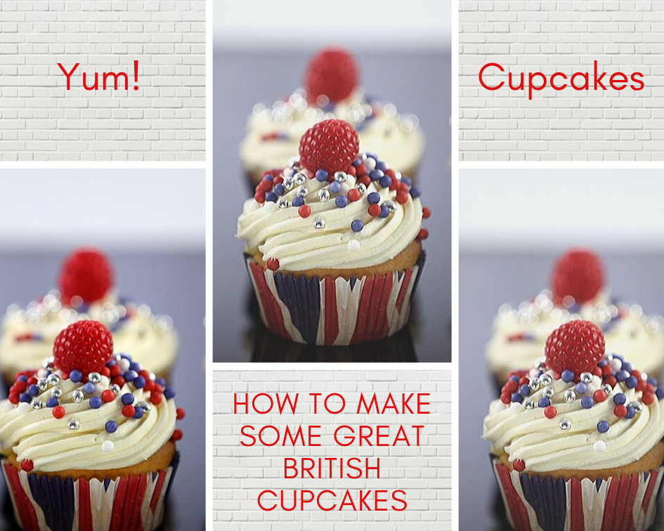 How To Make Some Great British Cupcakes: