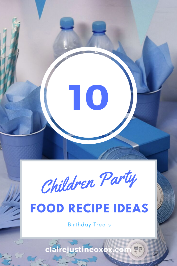 10 Children Party Food Recipe Ideas: Birthday Treats
