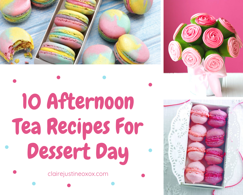 10 Afternoon Tea Recipes For Dessert Day: Weekly Link Up
