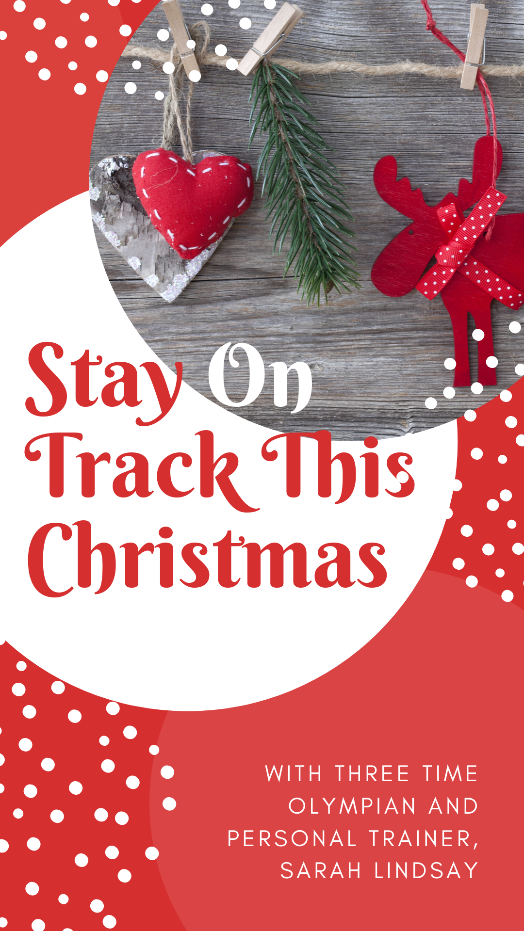 Stay On Track This Christmas With Three Time Olympian And Personal Trainer, Sarah Lindsay.
