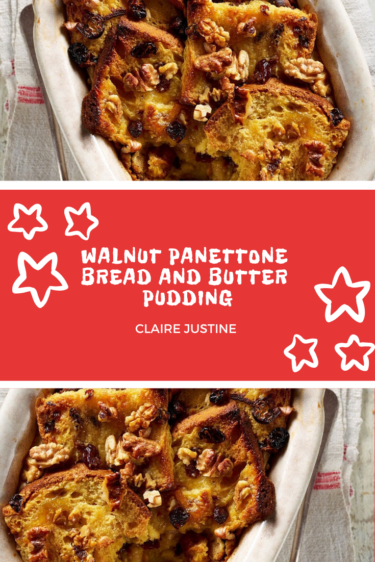 Walnut Panettone Bread And Butter Pudding