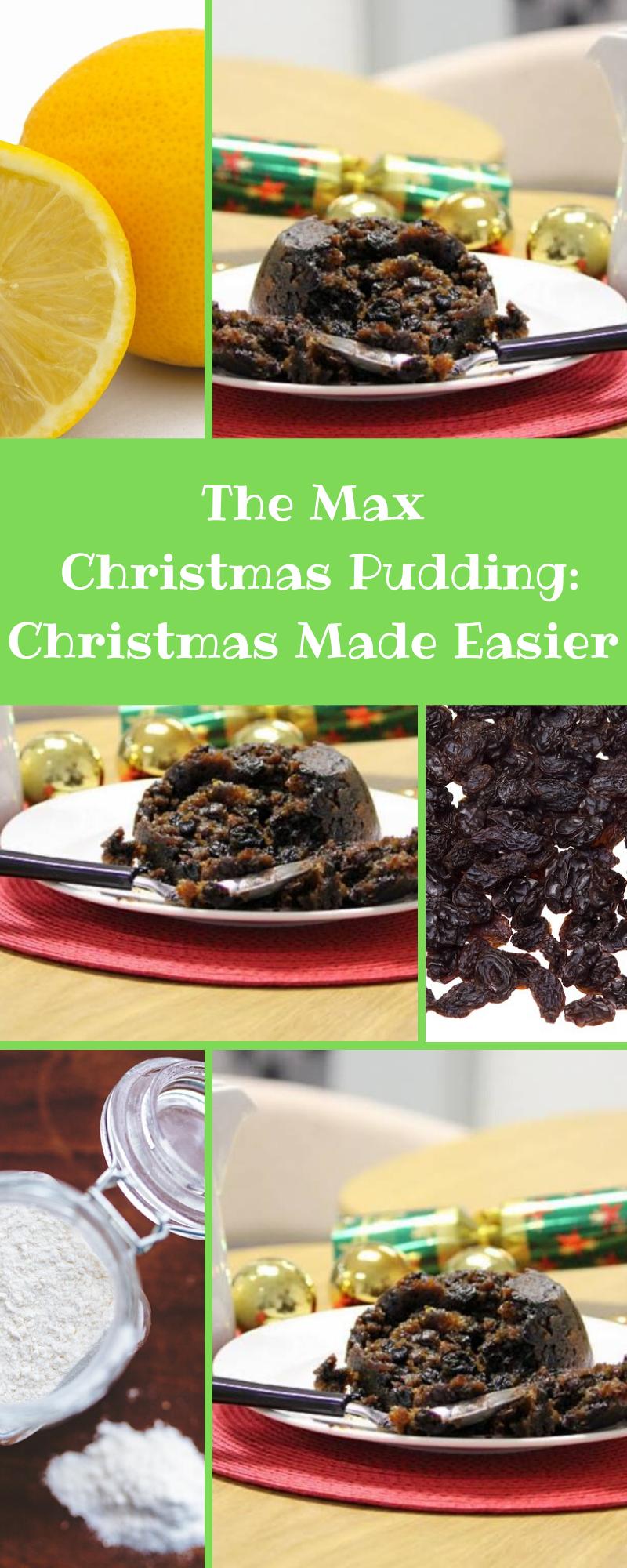 The Max Christmas Pudding: Christmas Made Easier