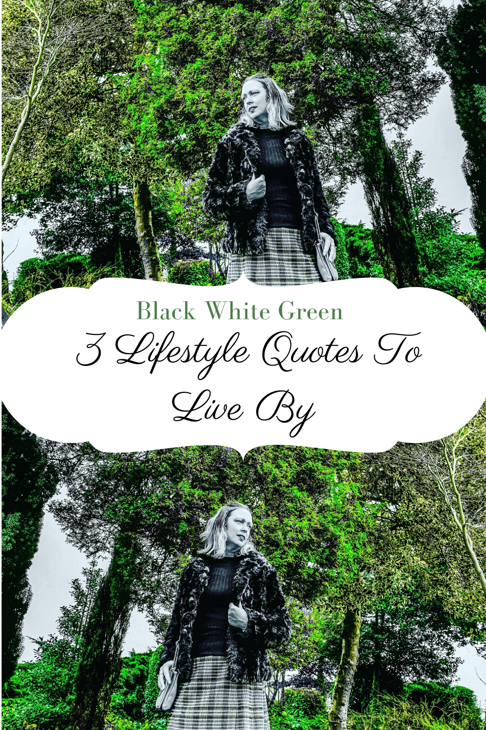 Black White Green & 3 Lifestyle Quotes To Live By