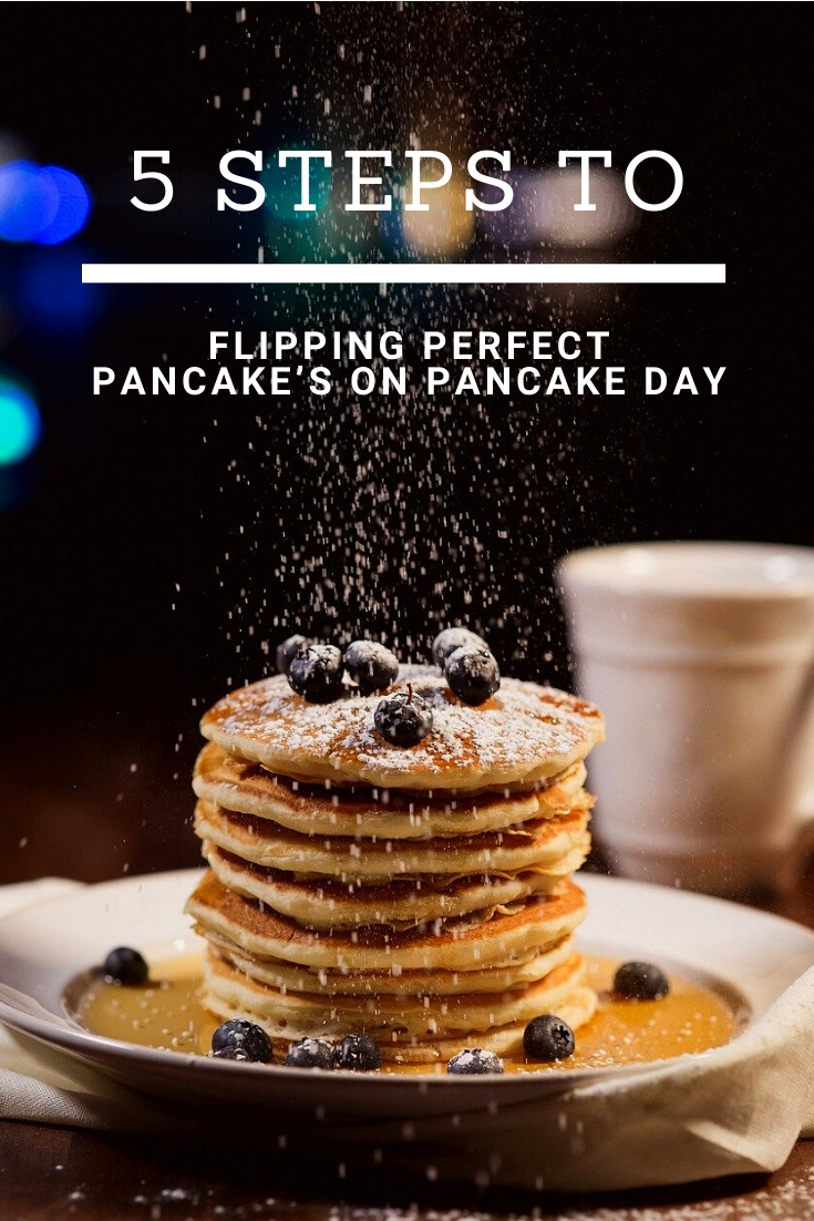 5 Steps To A Flipping Perfect Pancake's On Pancake Day: