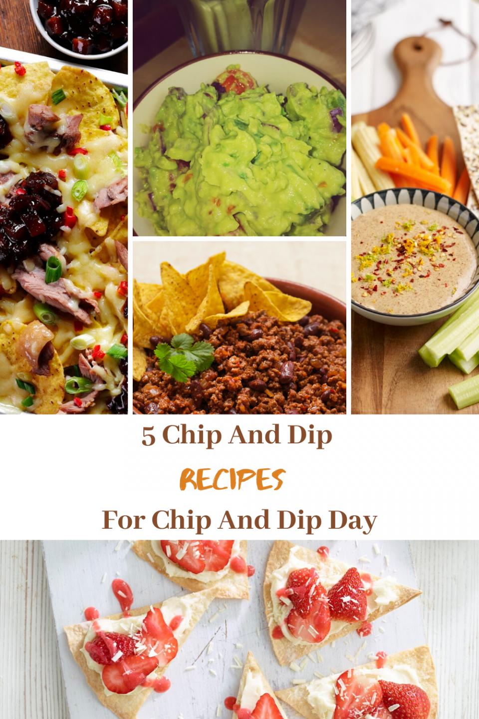 5 Chip And Dip Recipes For Chip And Dip Day
