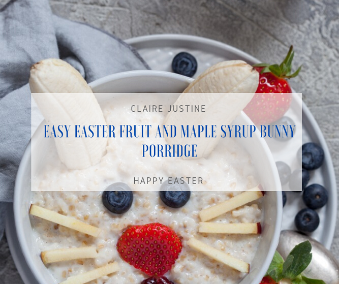 Easy Easter Fruit And Maple Syrup Bunny Porridge.