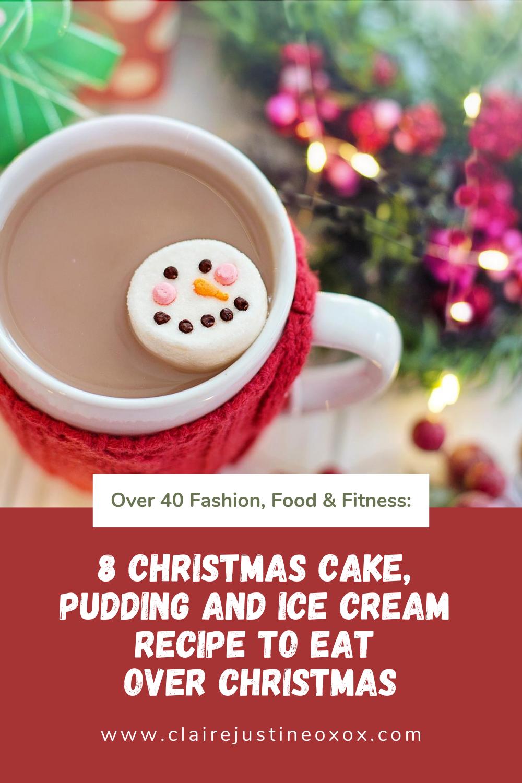 8 Christmas Cake, pudding And Ice Cream Recipe To Eat Over Christmas!