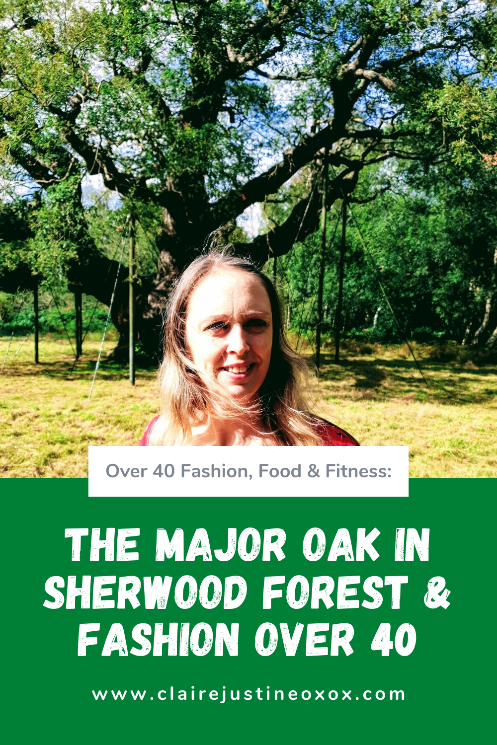 The Major Oak In Sherwood Forest & Fashion Over 40.