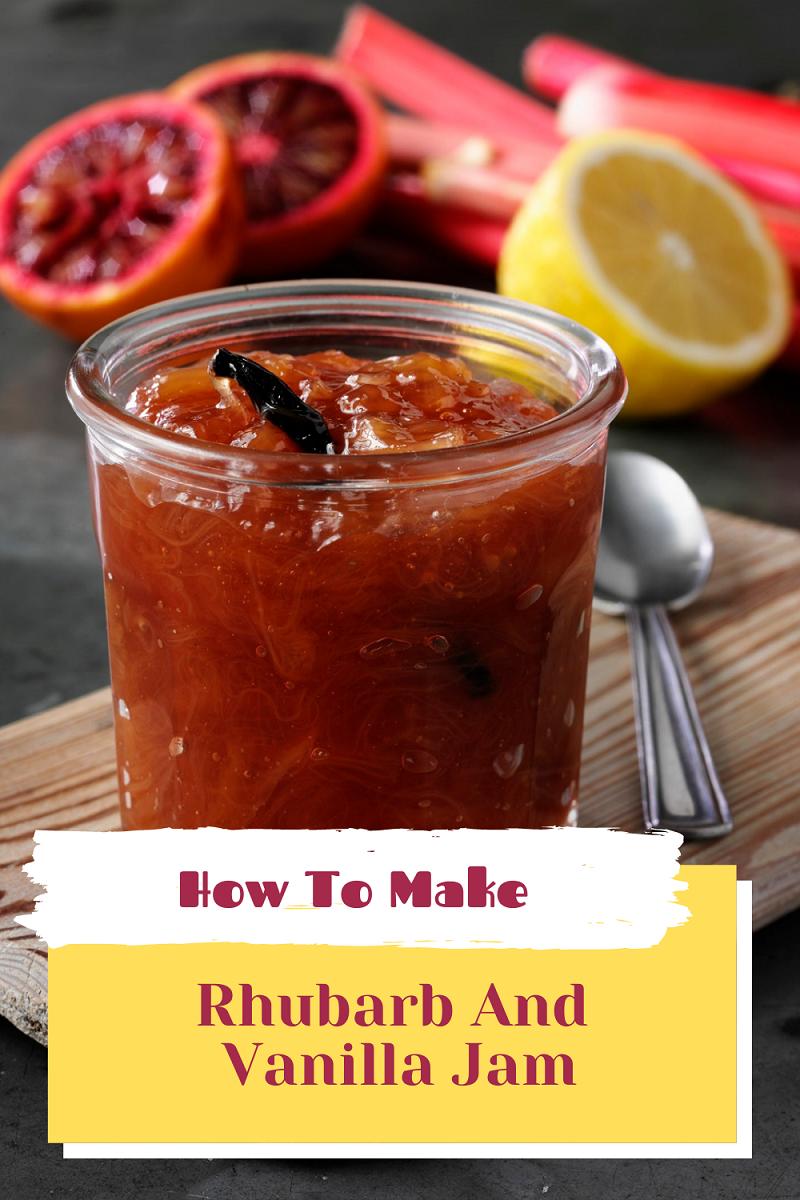 How To Make Rhubarb And Vanilla Jam