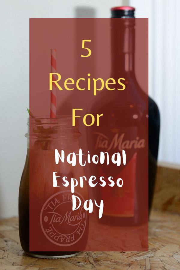 5 Recipes For National Espresso Day.