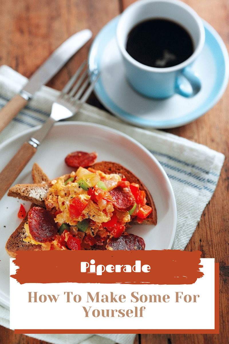 Piperade And How To Make Some For Yourself