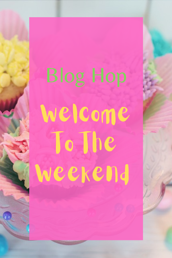 20/09 Link Up Your Favourite Posts This Week : Welcome To The Weekend Hop.