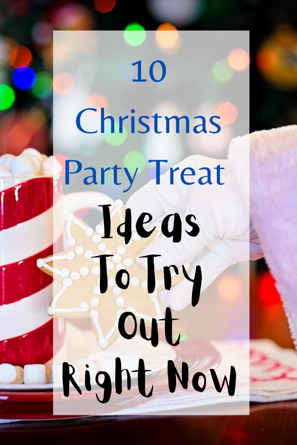 10 Christmas Party Treat Ideas To Try Out Right Now